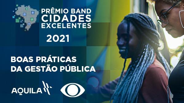 Uma parceria entre a Band e o Instituto Áquila premia ações de boa gestão em prefeituras de todo o país