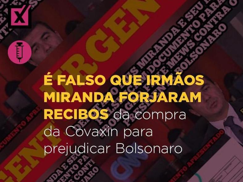 É falso que irmãos Miranda forjaram recibos da compra da Covaxin para prejudicar Bolsonaro