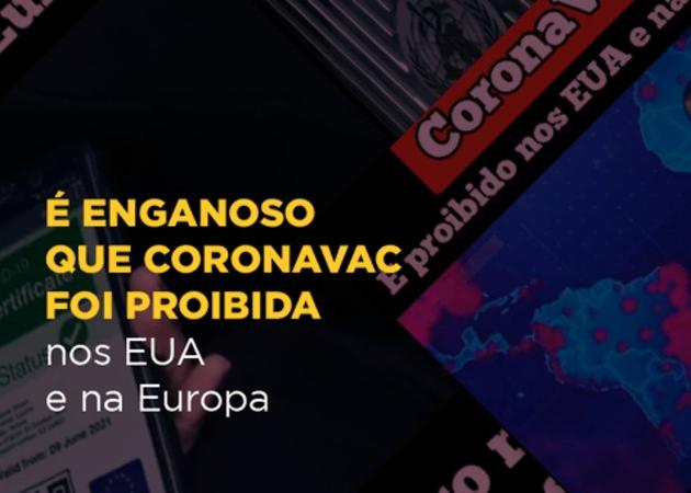 Covid-19: É enganoso que Coronavac foi proibida nos EUA e na Europa