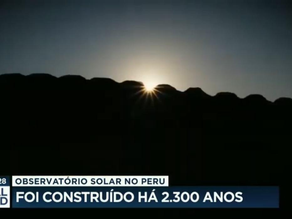 Observatório solar no Peru é reconhecido como patrimônio mundial