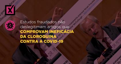 Estudos fraudados não deslegitimam artigos que comprovam ineficácia da cloroquina contra a covid-19